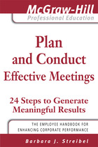 Plan and Conduct Effective Meetings: 24 Steps to Generate Meaningful Results
