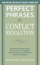 Perfect Phrases for Conflict Resolution: Hundreds of Ready-to-Use Phrases for Encouraging a More Productive and Efficient Work Environment