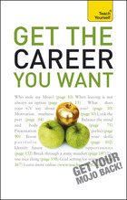 Get the Career You Want: A Teach Yourself Guide
