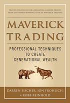 Maverick Trading: PROVEN STRATEGIES FOR GENERATING GREATER PROFITS FROM THE AWARD-WINNING TEAM AT MAVERICK TRADING