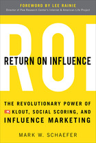 Return On Influence: The Revolutionary Power of Klout, Social Scoring, and Influence Marketing