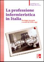 La professione infermieristica in Italia - Un viaggio tra storia e società dal 1800 a oggi
