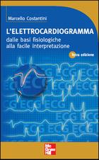 L'elettrocardiogramma - dalle basi fisiologiche alla facile interpretazione 3/ed