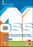 L'operatore socio-sanitario - Con formazione complementare in assistenza sanitaria 2/ed