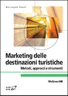 Marketing delle destinazioni turistiche - Metodi, approcci e strumenti