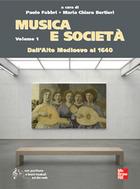 Musica e società - Volume 1- Dall'Alto Medioevo al 1640
