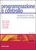 Programmazione e controllo 3/ed - Managerial accounting per le decisioni aziendali