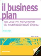 Il business plan - dalla valutazione dell'investimento alla misurazione dell'attività d'impresa 5/ed