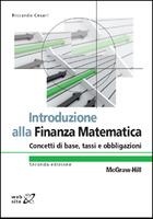 Introduzione alla Finanza Matematica - Concetti di base, tassi e obbligazioni 2/ed