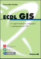 ECDL GIS - La rappresentazione cartografica e i fondamenti del GIS