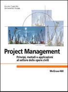 Project Management - Principi, metodi e applicazioni al settore delle opere civili