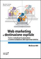 Web marketing e destinazione ospitale - Teorie e metodi per la promozione e commercializzazione dell'esperienza turistica