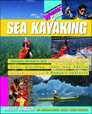 Sea Kayaking: A Woman\'s Guide