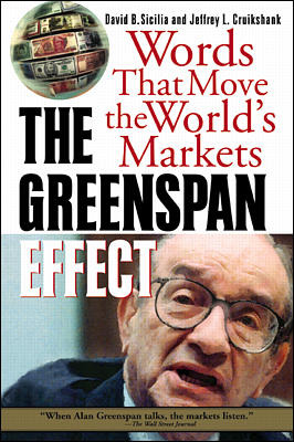 The Greenspan Effect: Words That Move the World\'s Markets