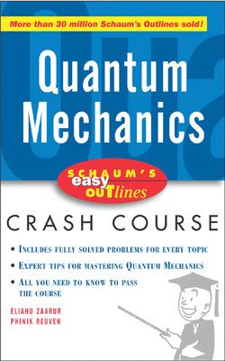 Schaum\'s Easy Outline of Quantum Mechanics