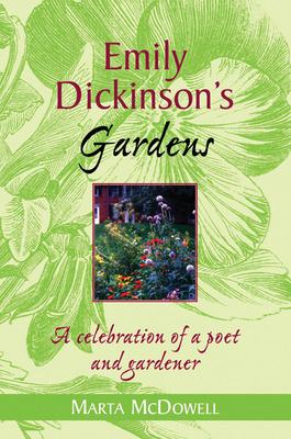 Emily Dickinson\'s Gardens