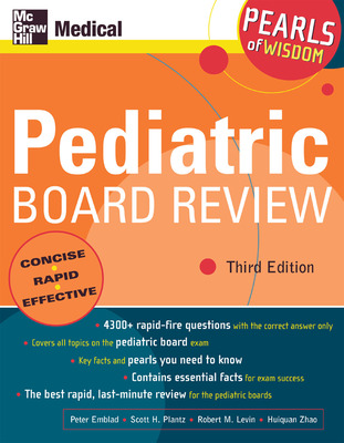 Pediatric Board Review: Pearls of Wisdom, Third Edition