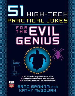 51 High-Tech Practical Jokes for the Evil Genius