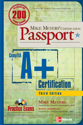 Mike Meyers\' A+ Certification Passport, Third Edition