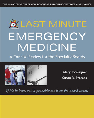 Last Minute Emergency Medicine: A Concise Review for the Specialty Boards