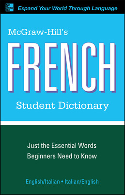 McGraw-Hill\'s French Student Dictionary