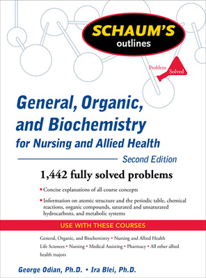 Schaum\'s Outline of General, Organic, and Biochemistry for Nursing and Allied Health, Second Edition