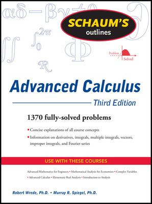 Schaum\'s Outline of Advanced Calculus, Third Edition
