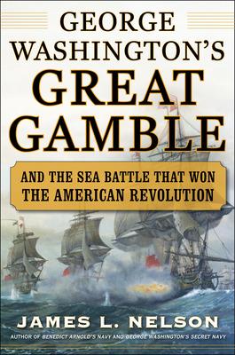 George Washington\'s Great Gamble