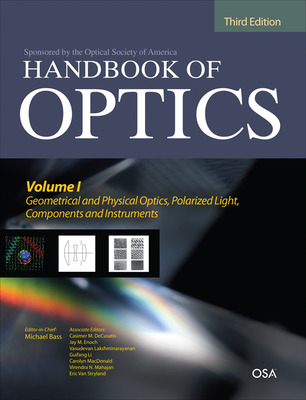 Handbook of Optics, Third Edition Volume I: Geometrical and Physical Optics, Polarized Light, Components and Instruments(set)