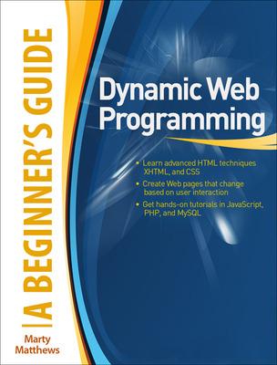 Dynamic Web Programming: A Beginner\'s Guide