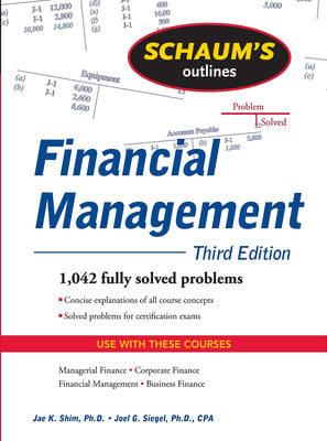 Schaum\'s Outline of Financial Management, Third Edition