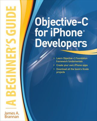 Objective-C for iPhone Developers, A Beginner\'s Guide