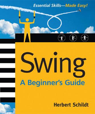 Swing: A Beginner\'s Guide