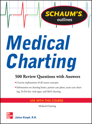Schaum\'s Outline of Medical Charting