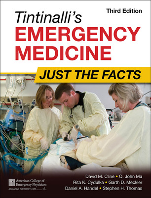 Tintinalli\'s Emergency Medicine: Just the Facts, Third Edition