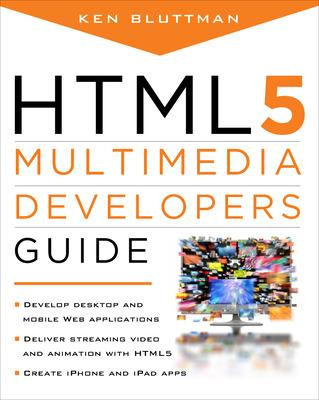 HTML5 Multimedia Developer\'s Guide