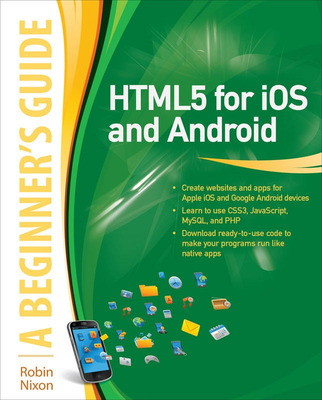 HTML5 for iOS and Android: A Beginner\'s Guide
