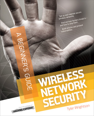 Wireless Network Security A Beginner\'s Guide