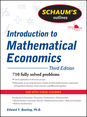Schaum\'s Outline of Introduction to Mathematical Economics, 3rd Edition