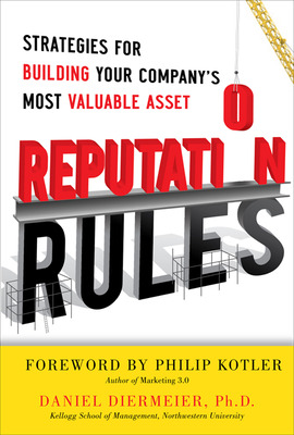 Reputation Rules: Strategies for Building Your Company\'s Most valuable Asset