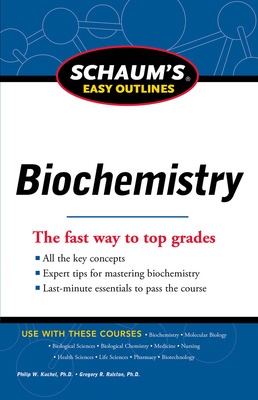 Schaum\'s Easy Outline of Biochemistry, Revised Edition