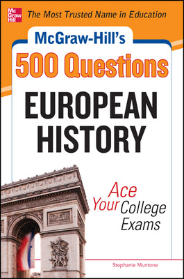McGraw-Hill\'s 500 European History Questions: Ace Your College Exams