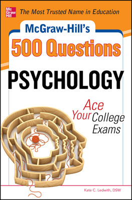 McGraw-Hill\'s 500 Psychology Questions: Ace Your College Exams