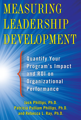 Measuring Leadership Development: Quantify Your Program\'s Impact and ROI on Organizational Performance