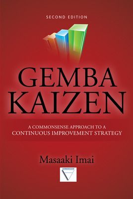 Gemba Kaizen: A Commonsense Approach to a Continuous Improvement Strategy, Second Edition