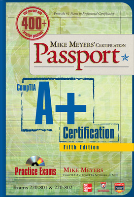 Mike Meyers\' CompTIA A+ Certification Passport, Fifth Edition (Exams 220-801 & 220-802)