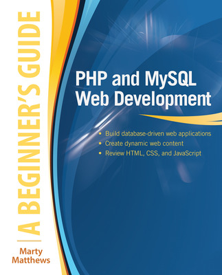 PHP and MySQL Web Development: A Beginner\'s Guide