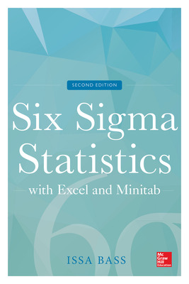 Six Sigma Statistics with Excel and Minitab, Second Edition