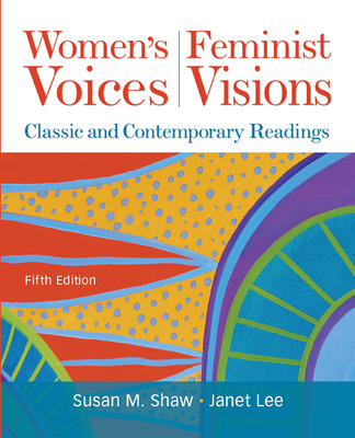 Women\'s Voices, Feminist Visions: Classic and Contemporary Readings
