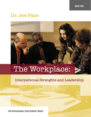 Professional Development Series Book 2     The Workplace:  Interpersonal Strengths and Leadership